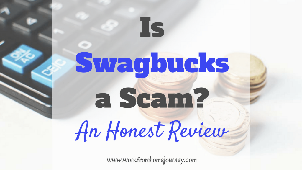 Honest Swagbucks Review - Scam or Legitimate? [Updated