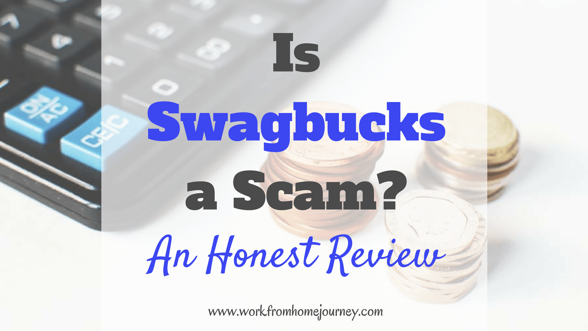 Honest Swagbucks Review – Scam or Legit? [Updated 2018]