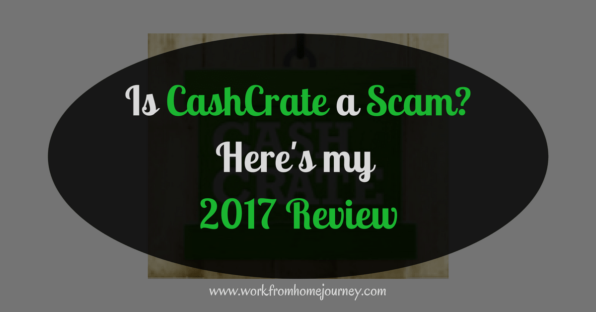 Is CashCrate a Scam? Here's my 2017 Review