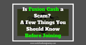 Is Fusion Cash a scam? Here are a few things you should know before joining