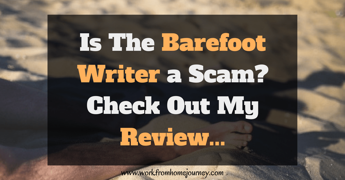 Is The Barefoot Writer a Scam? Here's My Review