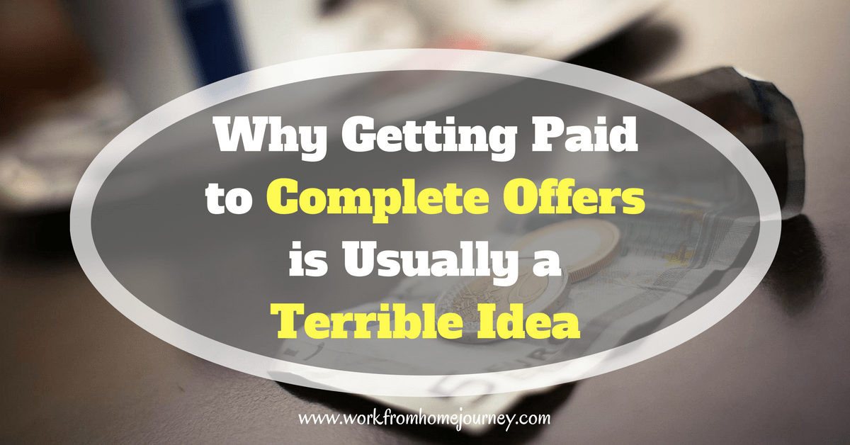 Why getting paid to complete offers is usually a terrible idea