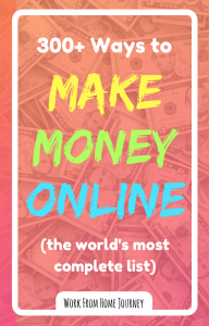 300+ ways to make money online (the world's most complete list).