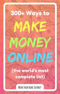 300+ ways to make money online (the world's most complete list).