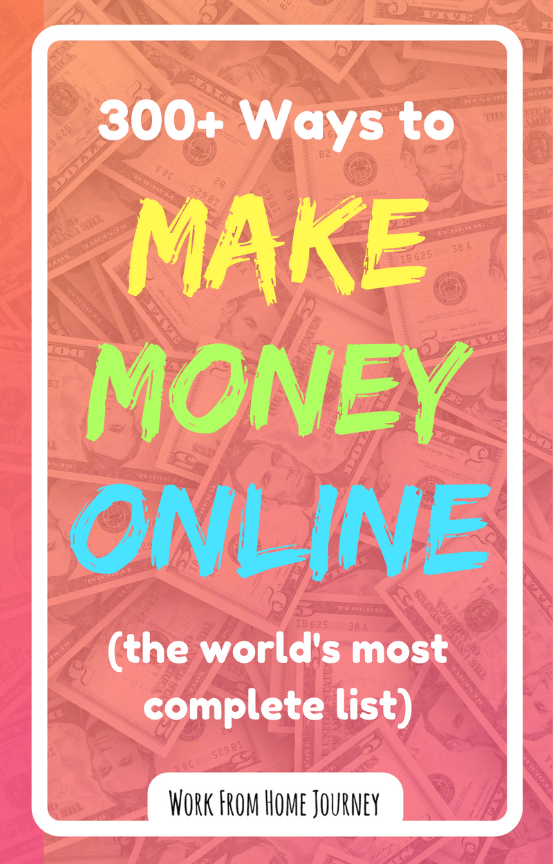 300 Ways To Make Money Online Complete List Jan 2019 Work